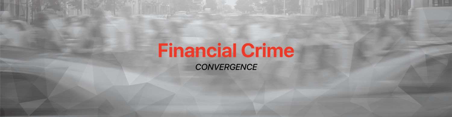 Financial Crime Convergence